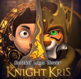 Kumpulan Lagu Cover Keajaiban Semesta Ost Knight Kris Mp3 Terbaru Full Rar