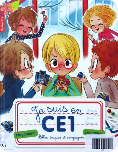 """""""Je suis en CE1 : Billes, toupies et compagnie"""" de Magdalena et Emmanuel Ristord"""