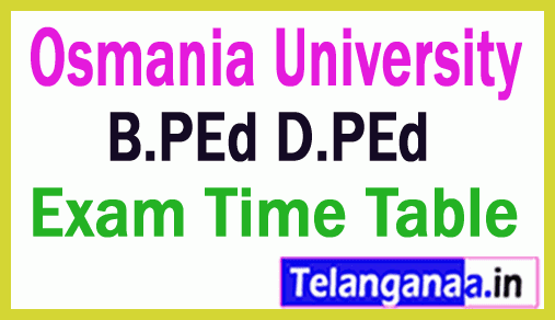 Osmania University B.PEd D.PEd  Exam Time Table