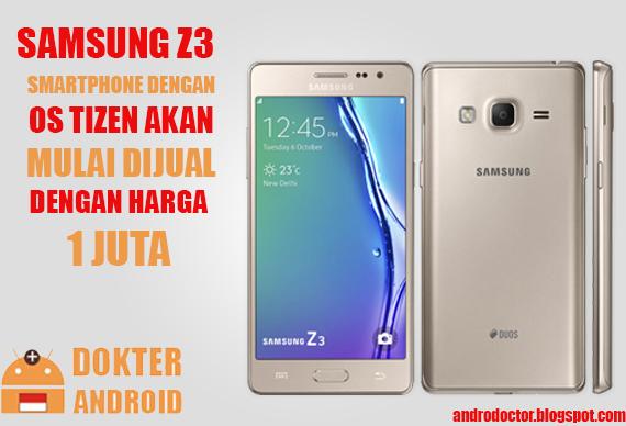 Samsung Z3 Smartphone Dengan OS Tizen Akan Mulai Dijual Dengan Harga 1  Juta - dokter android