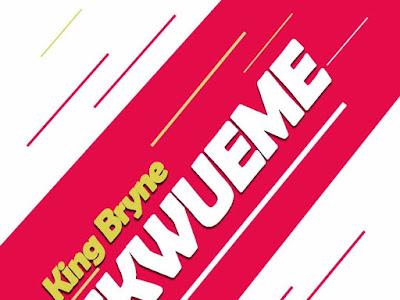 DOWNLOAD MP3: KingBryne – Ekwueme