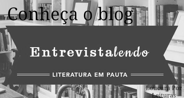 Conheça o blog Entrevistalendo, união entre Jornalismo e Literatura