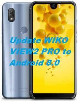 تفليش ،وتحديث،جهاز ويكو ، Firmware، Update،WIKO ، VIEW2، PRO، to، Android، 8.0