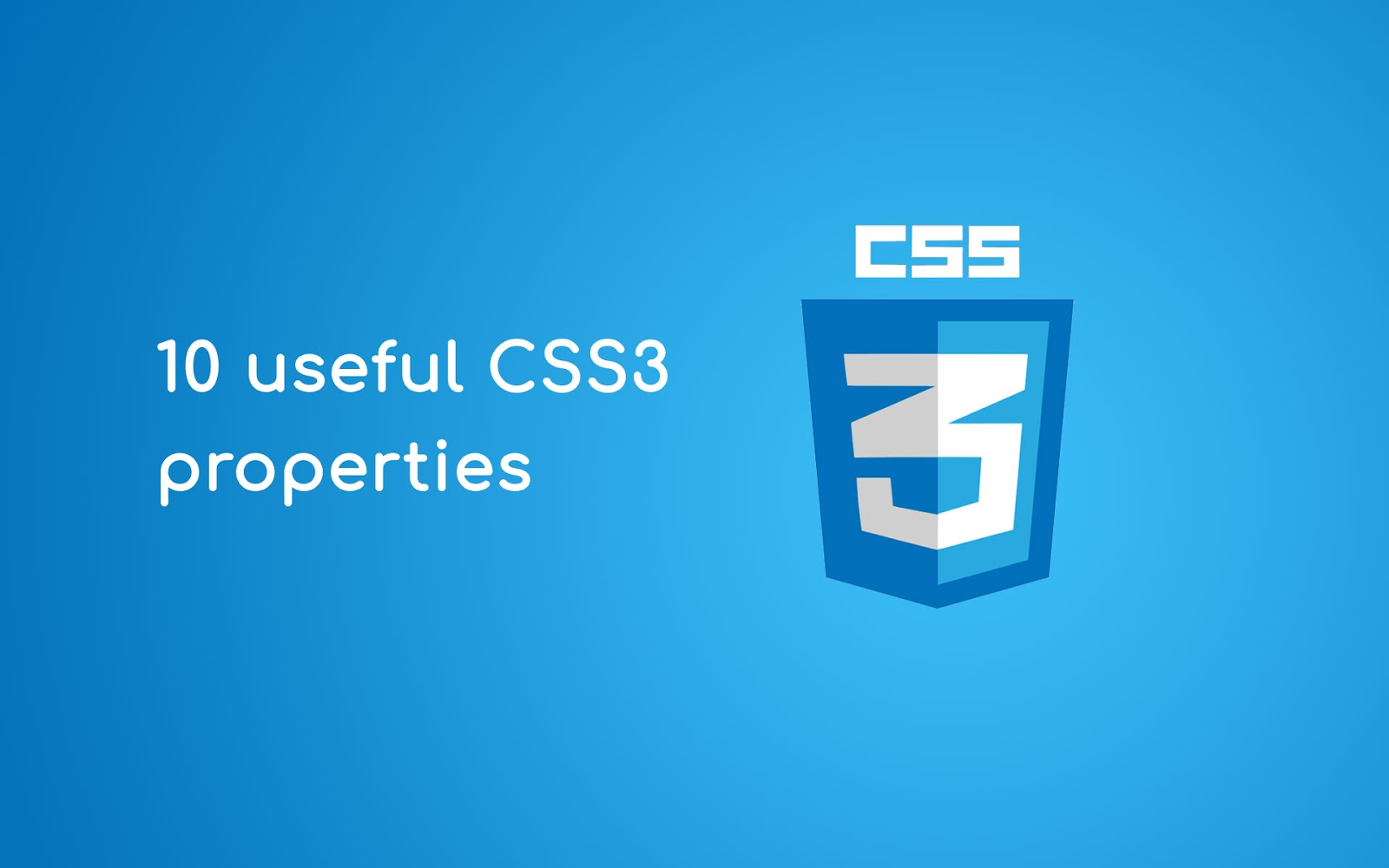 Most useful CSS3 properties