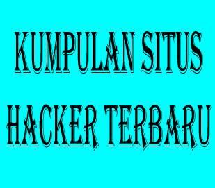 Kumpulan Situs Hacker Terbaru