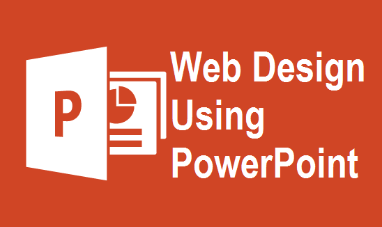 Drawbacks & Advantages of Using PowerPoint in Web Design
