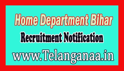 Home Department Government of Bihar Recruitment Notification 2016