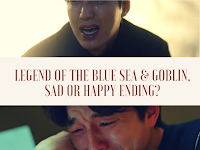 #WednesdayReview: Legend of The Blue Sea & Goblin, Sad or Happy Ending?