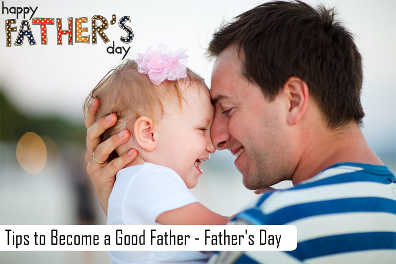 Tips to Become a Good Father