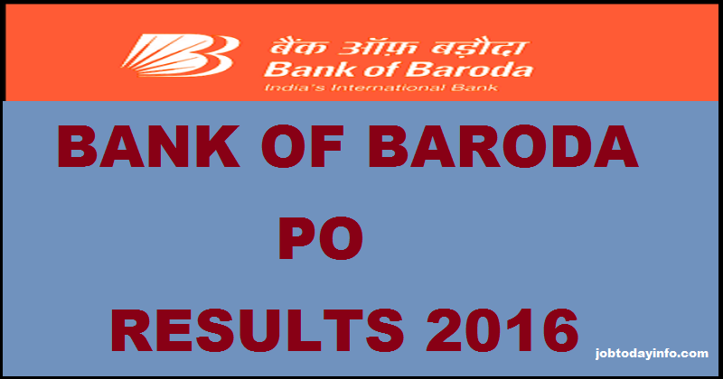 Bank Of Baroda Probationary Officer(PO) Results 2016 www.bankofbaroda.co.in