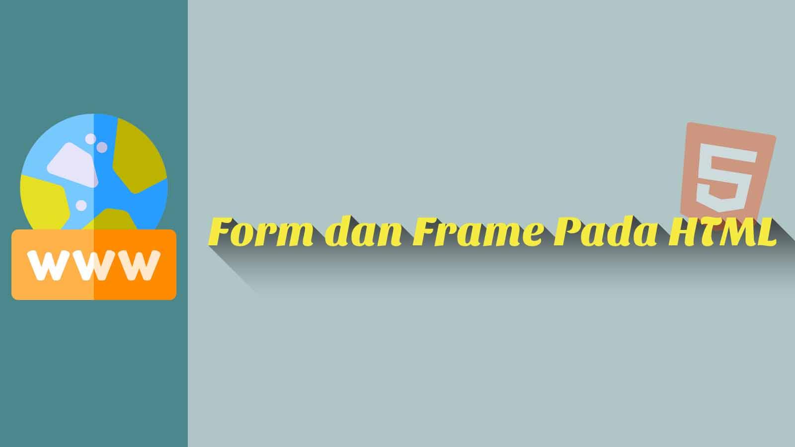 Form dan Frame Pada HTML