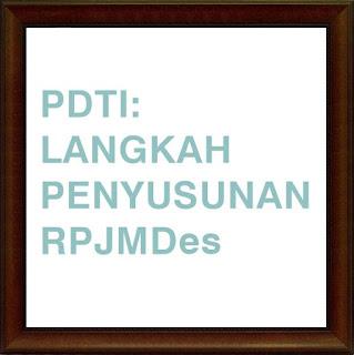 PDTI: Langkah Penyusunan RPJM Desa