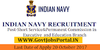 Indian Navy Recruitment 2017 –Short Service and Permanent Commission in Executive and Education Branch