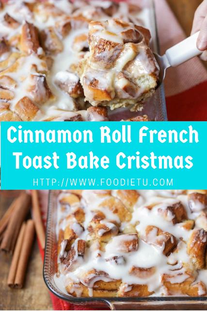 Cinnamon Roll French Toast Bake Cristmas