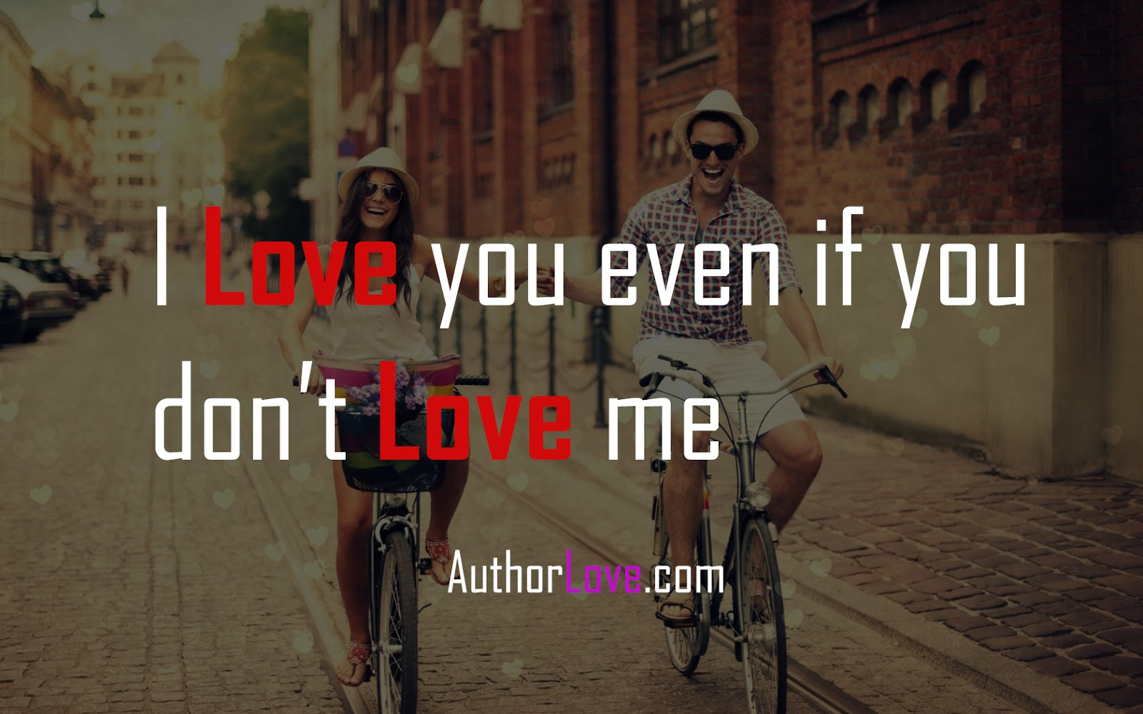 I Love You Even If You Dont Love Me Author Love