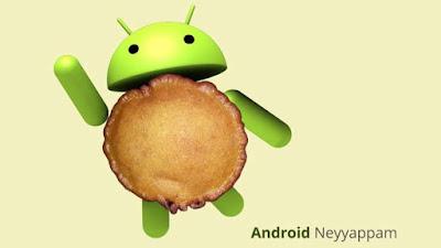 Neyyappam Akan Menjadi Nama Untuk Sistem Operasi Android N?