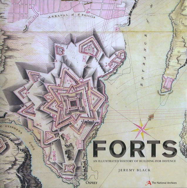 BLACK J. - Forts. An illustrated history of building for defence. Londres, Osprey - The National Archives, 2018.