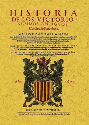 Historia de los victoriosissimos antiguos Condes de Barcelona. Dividida en  tres libros. En la qual allende de lo mucho que de todos ellos y de su  descendencia.