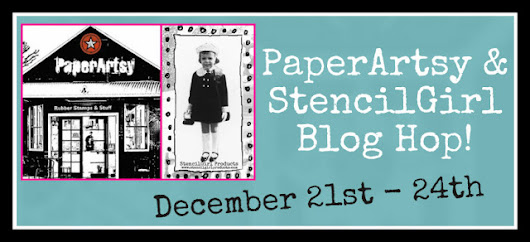 PAPERARTSY/STENCIL GIRL BLOGHOP STARTS TONIGHT!