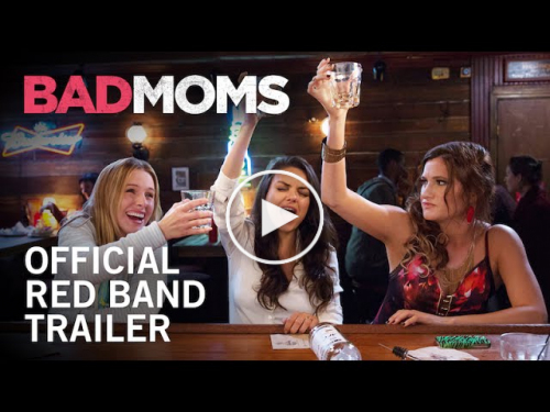 BAD MOMS Movie - Official Trailer