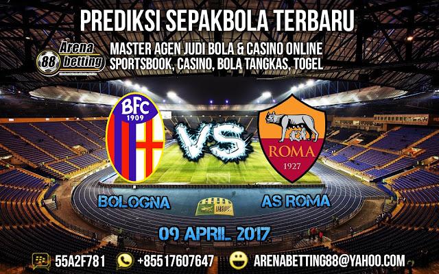PREDIKSI BOLA BOLOGNA VS AS ROMA 09 APRIL 2017