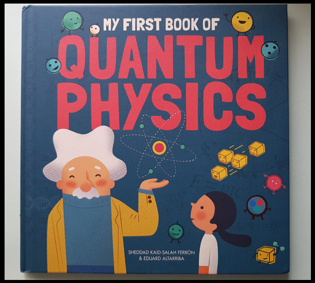 My thoughts on the new children's book - My First Book of Quantum Physics