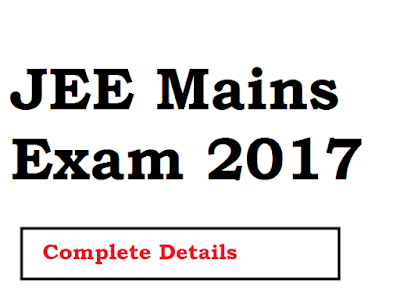 JEE Mains Exam 2017 Complete Details
