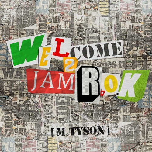 M.TySON – Welcome To JamR.O.K – Single