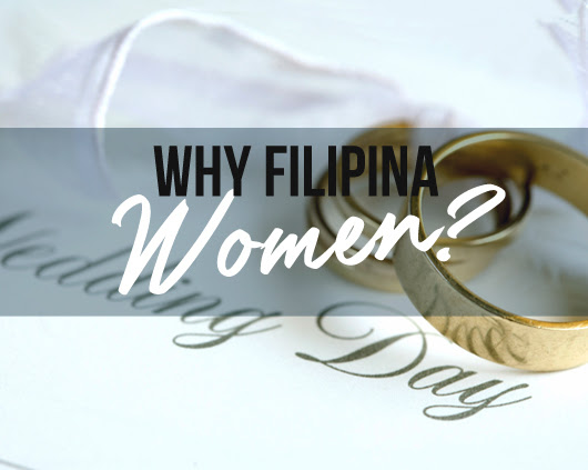 Why you should marry Filipino Woman?