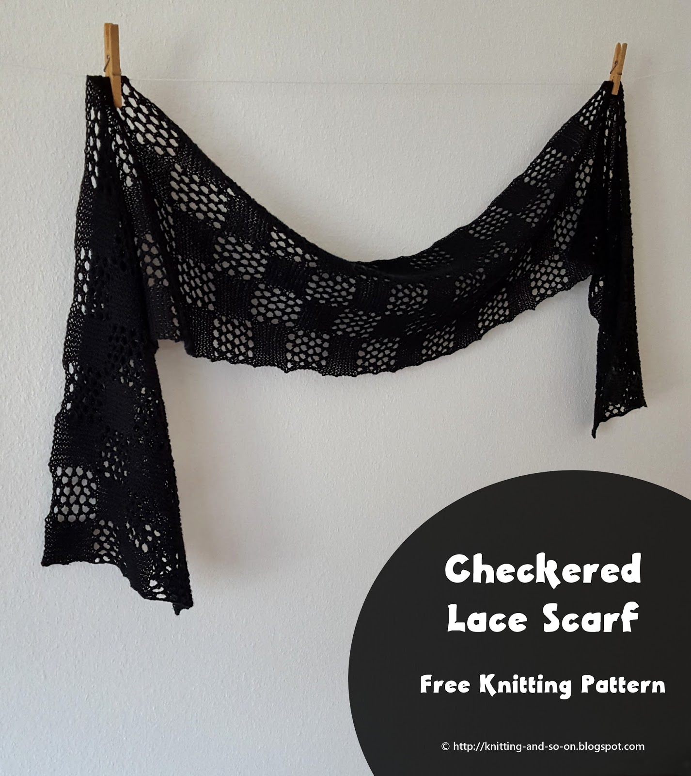 Checkered Knitting Pattern : Knitting and so on: Checkered Lace Scarf