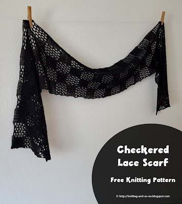 Checkered Lace Scarf - free knitting pattern by Knitting and so on