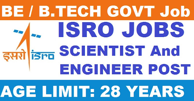 "ISRO Recruitment for the Post of  Scientist/Engineer ""SC"" with BE/B.Tech"