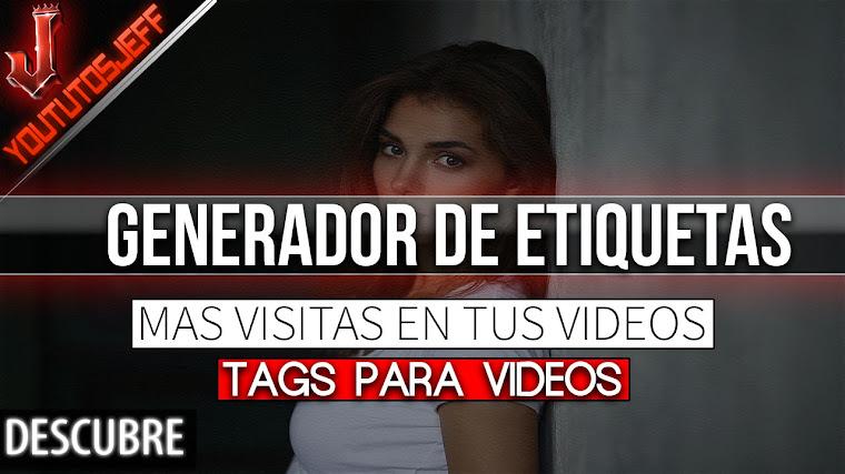 Generador de Etiquetas para youtube | Tags para Videos 2017