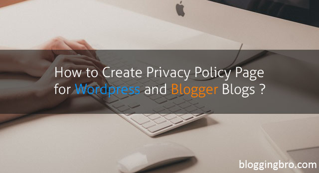 How to Create Privacy Policy Page for Wordpress and Blogger Blogs ?
