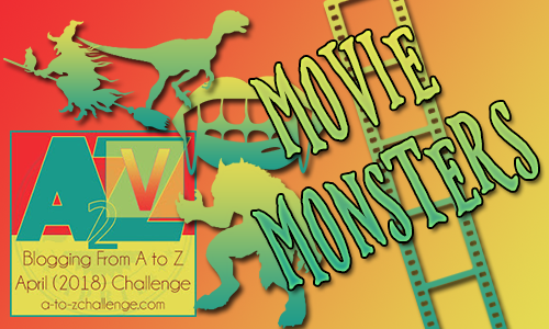 AtoZ2018 - V is for ... #MovieMonsters #AtoZChallenge