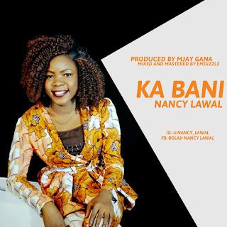 Nancy Lawal - Ka Bani