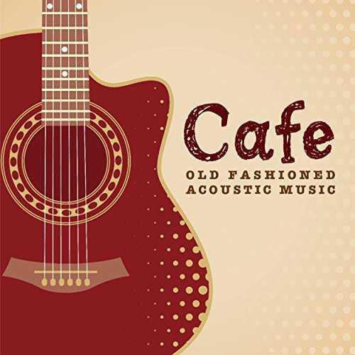 [Album] アントニオ・モリナ・ガレリオ – Cafeでゆっくり流れる音楽 OLD FASHIONED ACOUSTIC MUSIC (2015.06.24/MP3/RAR)