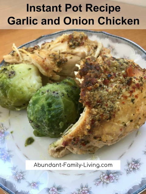https://www.abundant-family-living.com/2018/02/instant-pot-recipe-garlic-and-onion-chicken.html