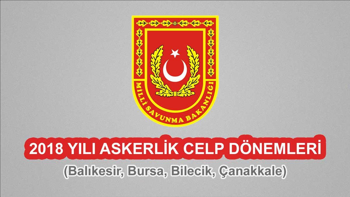 2018 Celp Dönemleri - Balıkesir, Bursa, Bilecik, Çanakkale