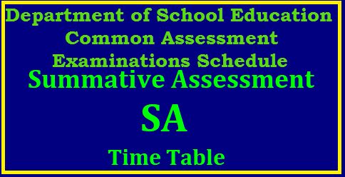 Summative Assessment 1 Time Table in Andhra Pradesh for Classes 1st to 10th Summative Assessment 1 Time Table in Andhra Pradesh | SCERT Common Summative Assessment 1 Exams Schedule for classes 1st to 10th | Time Table for SA 1 Exams for classes I to X | Summative Assesment SA I Time Table in AP State | SA I Summative Assesment I 2017 Time Table Download Summative Assesment Examinations (SA-1)from Dt.11.09.2017 to Dt.18.09.2017 . CCE Telangana Summative Assesment Time Table Examination Schedule summative-assesment-sa-I-II-time-table-exam-schedule--in-telangana-andhra-pradesh/2017/08/summative-assesment-sa-I-II-time-table-exam-schedule--in-telangana-andhra-pradesh.html
