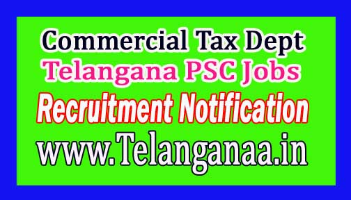 Commercial Tax Dept Telangana Public Service Commission (TSPSC) Recruitment Notification 2017