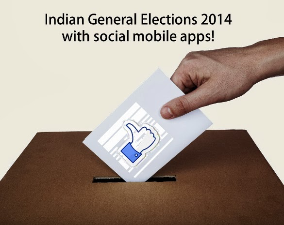 Indian General Elections 2014 with Social Mobile Apps