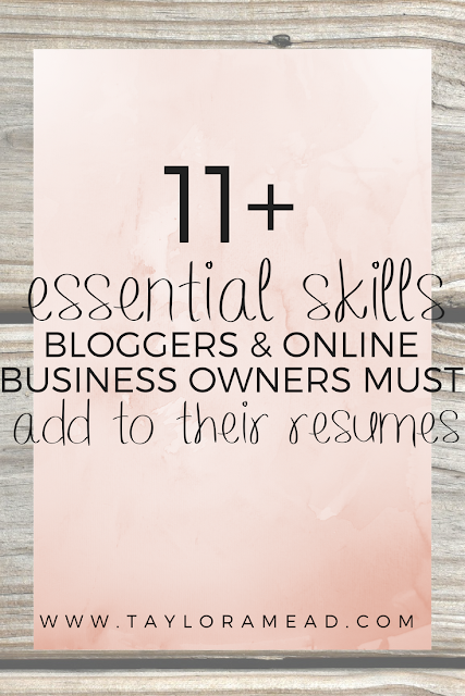 11+ Essential Skills Bloggers & Online Business Owners MUST Add to Their Résumés - Taylor A Mead