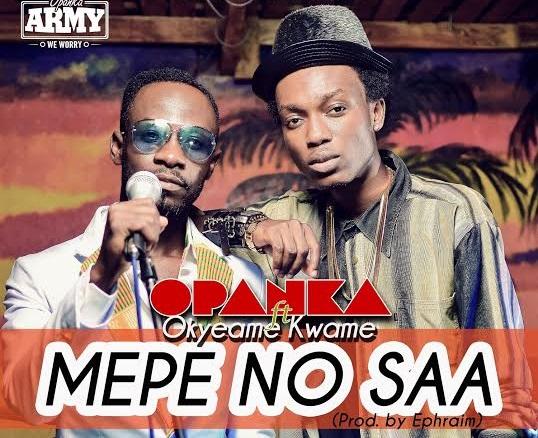 Opanka ft. Okyeame Kwame – Mepe No Saa  (Mp3 Download)