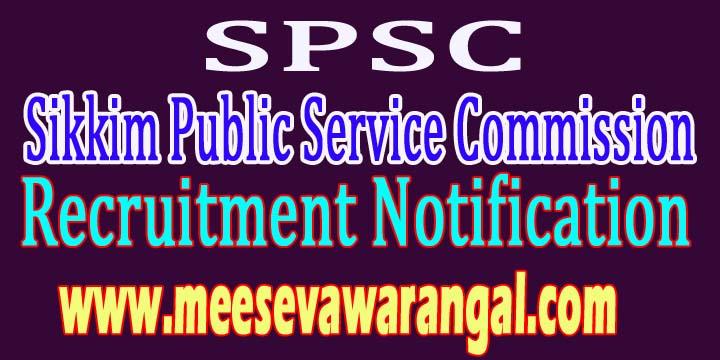SPSC (Sikkim Public Service Commission) Recruitment Notification 2016