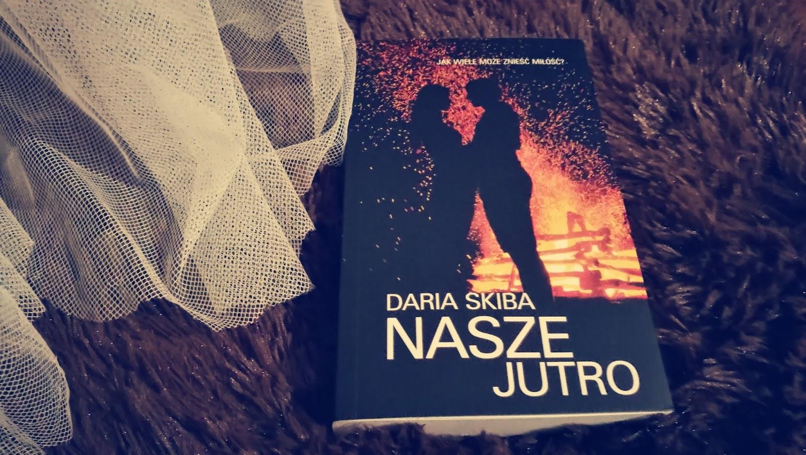 Nasze jutro, Daria Skiba