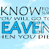 Are You Sure You Will Go To Heaven When You Die?