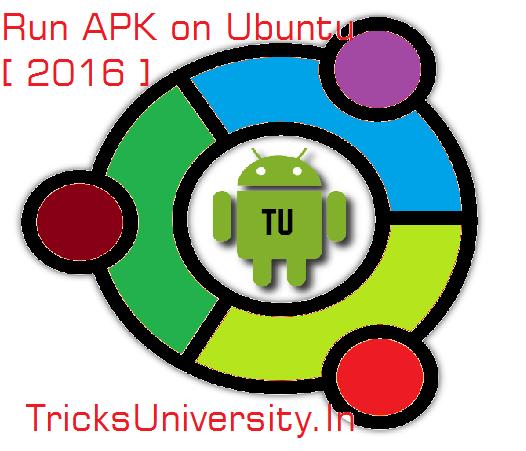Run APK on Ubuntu [ 2016 ]