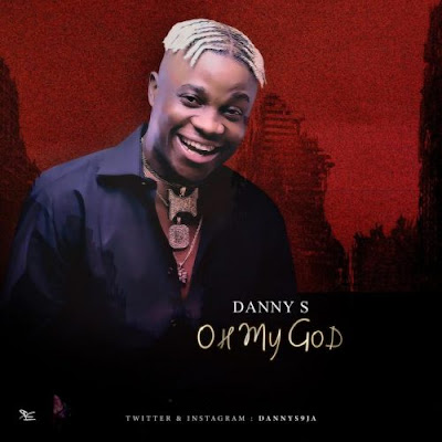 Music: Danny S - Oh My God (Mp3 Download)