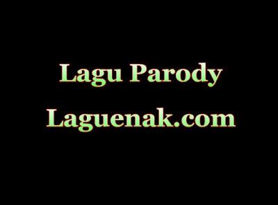 Lagu Parody mp3 Terbaru 2018 Lucu Bikin ngakak